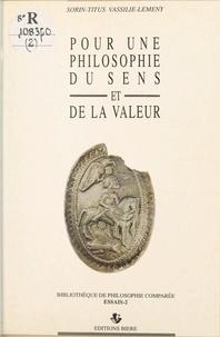 Sorin-Titus Vassilie-Lemeny et Jean-Marc Trigeaud - Pour une philosophie du sens et de la valeur.