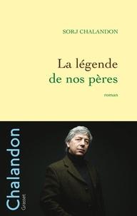 Sorj Chalandon - La légende de nos pères.