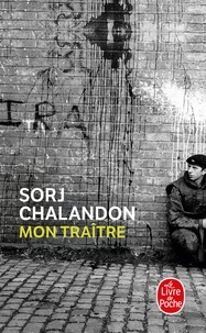 Sorj Chalandon - Mon traitre.