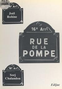 Sorj Chalandon et Joël Robine - Rue de la Pompe.