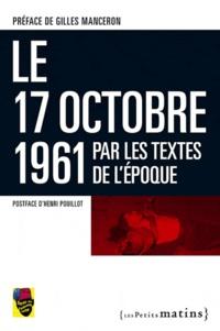 Sortir du colonialisme - Le 17 octobre 1961 par les textes de l'époque.