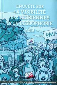 Sos Homophobie - Enquete sur la visibilite des lesbiennes et la lesbophobie 2015.
