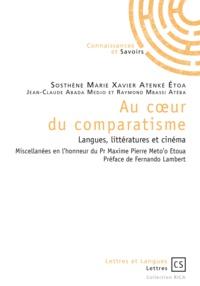 Sosthène Marie Xavier Atenké Etoa et Jean-Claude Abanda Medjo - Au coeur du comparatisme - Langues, littératures et cinéma.
