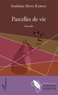 Sosthène Mova Kawen - Parcelles de vie - Nouvelles.