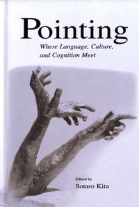 Sotaro Kita - Pointing - Where Language, Culture, and Cognition Meet.