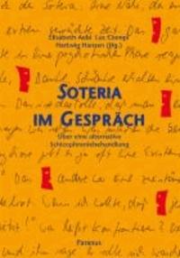 Soteria im Gespräch - Über eine alternative Schizophreniebehandlung.