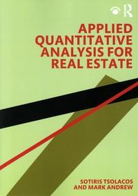 Sotiris Tsolacos et Mark Andrew - Applied Quantitative Analysis for Real Estate.