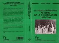 Souad Bakalti - La femme tunisienne au temps de la colonisation, 1881-1956.