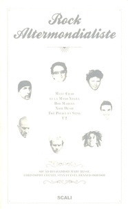 Souâd Belhaddad et Francis Dordor - Rock Altermondialiste - Manu Chao et la Mano Negra, Bob Marley, Noir Désir, The Police et Sting, U2.