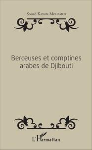 Souad Kassim Mohamed - Berceuses et comptines arabes de Djibouti.