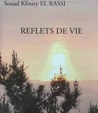 Souad Kfoury EL RASSI - REFLETS DE VIE.