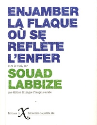 Souad Labbize - Enjamber la flaque où se reflète l'enfer.