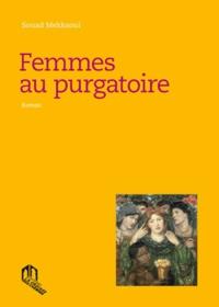 Souad Mekkaoui - Femmes au purgatoire.