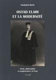 Soudabeh Marin - Ostad Elahi et la modernité - Droit, philosophie et magistrature en Iran.