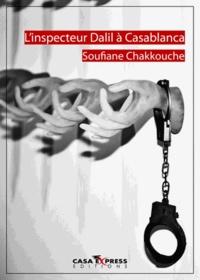 Soufiane Chakkouche - L'inspecteur Dalil à Casablanca.