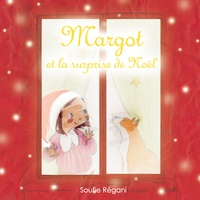 Soufie Régani - Margot et la surprise de Noël.