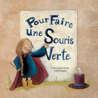 Soufie Régani et France Quatromme - Pour faire une souris verte.