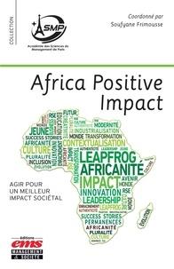 Soufyane Frimousse - Africa Positive Impact - Agir pour un meilleur impact sociétal.