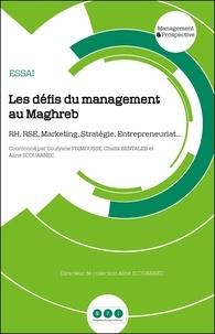 Soufyane Frimousse et Chafik Bentaleb - Les défis du management au Maghreb - RH , RSE, marketing, stratégie, entrepreneuriat.