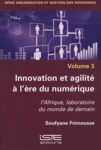 Soufyane Frimousse - Organisation et gestion des personnes - Volume 3, Innovation et agilité à l'ère du numérique - L'Afrique, laboratoire du monde de demain.