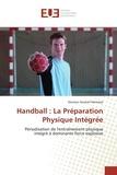 Souhail Hermassi - Handball : La Préparation Physique Intégrée - Périodisation de l'entraînement physique intégré à dominante force explosive.