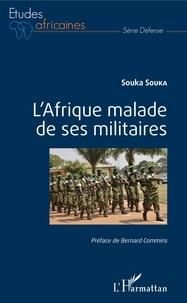 Souka Souka - L'Afrique malade de ses militaires.