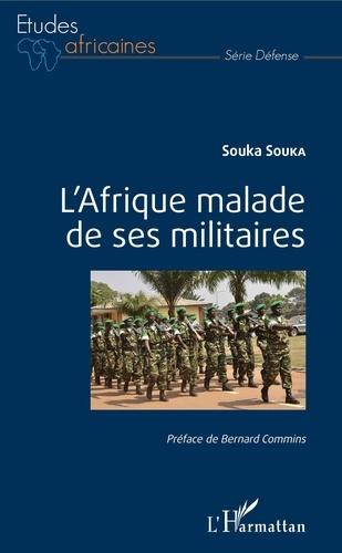 L'Afrique malade de ses militaires