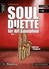 Soul Duette für Alt-Saxophon - Vol. 1 (inkl. CD) - Duette für zwei Alt- oder Tenor- und Alt-Saxophon!.