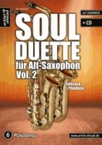 Soul Duette für Alt-Saxophon - Vol. 2 (inkl. CD) - Duette für zwei Alt- oder Tenor- und Alt-Saxophon!.