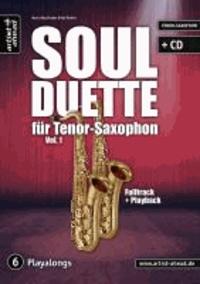 Soul Duette für Tenor-Saxophon - Vol. 1 (inkl. CD) - Duette für zwei Tenor- oder Tenor- und Alt-Saxophon!.