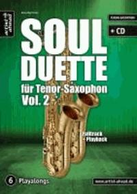 Soul Duette für Tenor-Saxophon - Vol. 2 (inkl. CD) - Duette für zwei Tenor- oder Tenor- und Alt-Saxophon!.