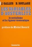 Soulage et  Gallus - Les Variables d'Austerlitz - Le socialisme et la rigueur économique.
