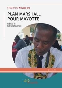 Soulaimana Noussoura - Plan Marshall pour Mayotte.