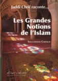 Soulaimane Chemlal - Jaddi Chrif raconte les grandes notions de l'Islam.
