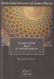 Soulaimane Chemlal - Jaddi Chrif raconte les noms d'Allâh - Livre 0, Comment mettre Allâh au coeur de notre vie.
