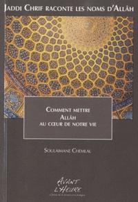 Corridashivernales.be Jaddi Chrif raconte les noms d'Allâh - Livre 0, Comment mettre Allâh au coeur de notre vie Image