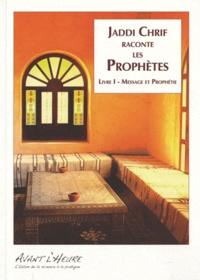 Soulaimane Chemlal - Jaddi Chrif raconte les Prophètes - Tome 1, Message et prophétie.