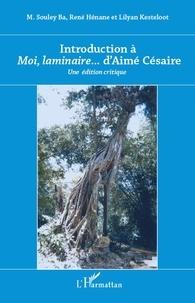 """Souley Ba et René Hénane - Introduction à """"Moi, laminaire..."""" d'André Césaire - Une édition critique."""