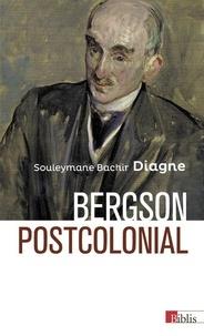 Souleymane Bachir Diagne - Bergson postcolonial.