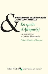 Souleymane Bachir Diagne et Jean-Loup Amselle - En quête d'Afrique(s) - Universalisme et pensée décoloniale.