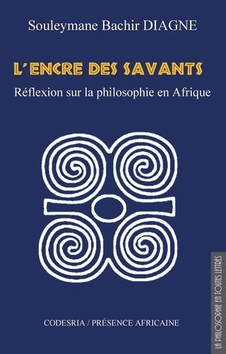 L'encre des savants. Réflexions sur la philosophie en Afrique