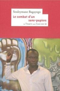 Souleymane Bagayogo - Le combat d'un sans-papiers - Histoire d'une expulsion.