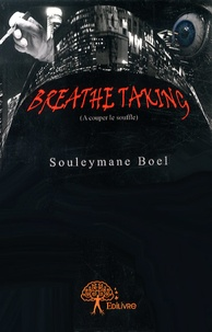 Souleymane Boel - Breathe Taking - (A couper le souffle).