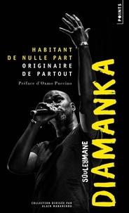 Souleymane Diamanka - Habitant de nulle part, originaire de partout.