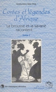 Souleymane Djigo Diop - Contes et légendes d'Afrique (1) : La brousse et la savane racontent..