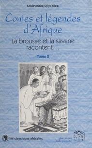 Souleymane Djigo Diop - Contes et légendes d'Afrique (2) : La brousse et la savane racontent..