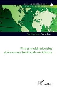 Souleymane Doumbia - Firmes multinationales et économie territoriale en Afrique.