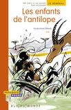 Souleymane Mbodj et  Zaü - Les enfants de l'antilope - Un conte et un dossier pour découvrir le Sénégal.