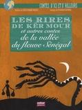 Souleymane Mbodj et Florence Koenig - Les rires de Kër Mour et autres contes de la vallée du fleuve Sénégal.