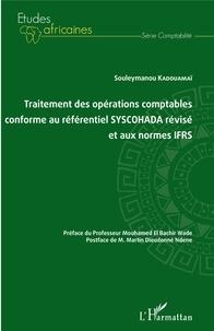 Souleymanou Kadouamaï - Traitement des opérations comptables conforme au référentiel SYSCOHADA révisé et aux normes IFRS.